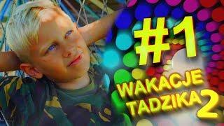 Wakacje Tadzika 2018 - Odcinek 1