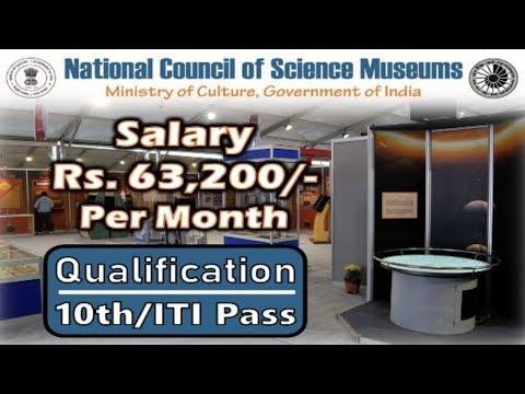 Job Vacancy in National Council of Science Museums (NCSM) | 10th /ITI Pass Jobs