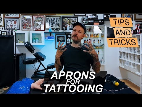 Tattoo tips and tricks - Aprons for Tattooing