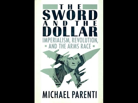 Michael Parenti: The Sword & the Dollar