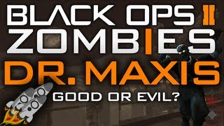 Black Ops 2 Zombies Storyline: Dr. Maxis GOOD or EVIL!?!? (Call of Duty Zombies)
