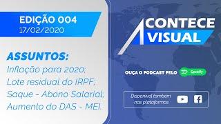 AUMENTO DO DAS, INFLAÇÃO PARA 2020 E RESTITUIÇÃO DO IRPF | Acontece Visual (17/02/2020)