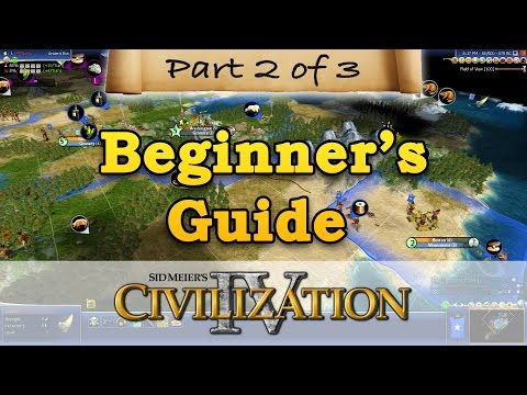 Civilization 4 - BEGINNERS GUIDE - Part 2 - Economy & Expans