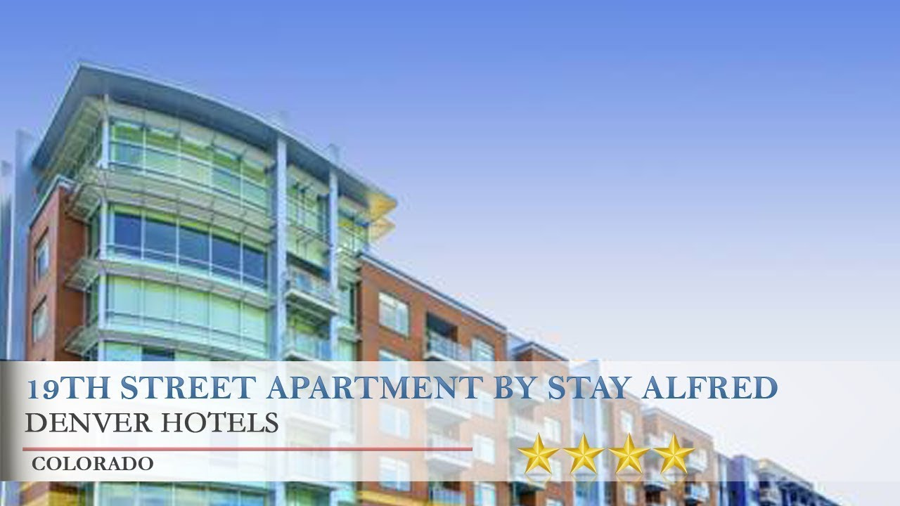 19th Street Apartment by Stay Alfred - Denver Hotels, Colorado - YouTube