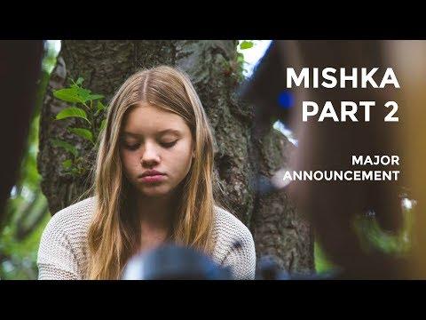 MISHKA Part 2 -Major Announcement!! (with Matia Jackett)