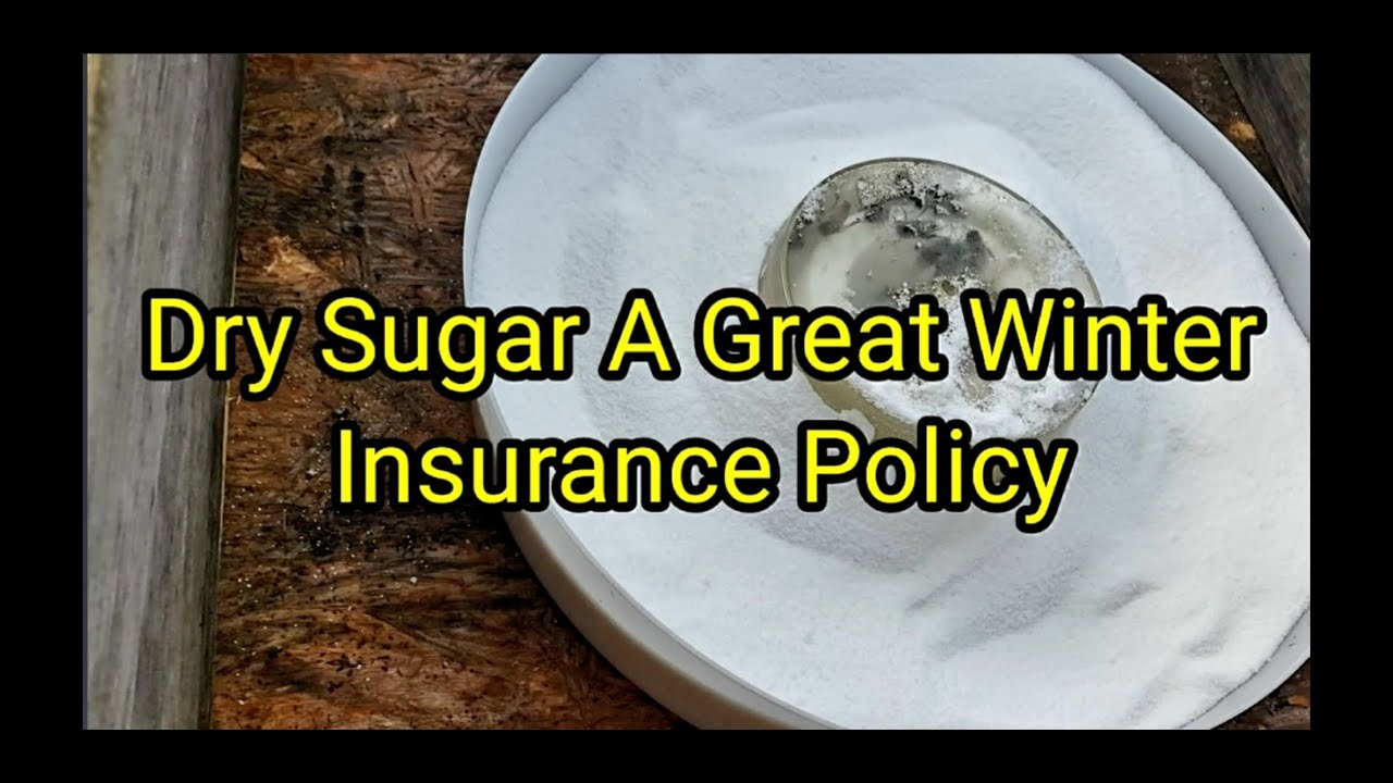 Dry Sugar A Great Winter Insurance Policy