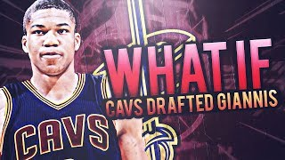 WHAT IF THE CAVS DRAFTED THE GREEK FREAK! CAVS REBUILD! NBA 2K17