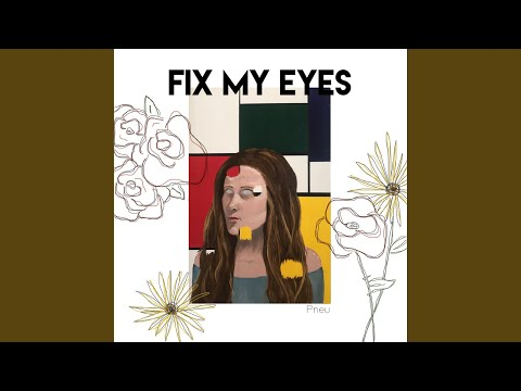 Fix My Eyes