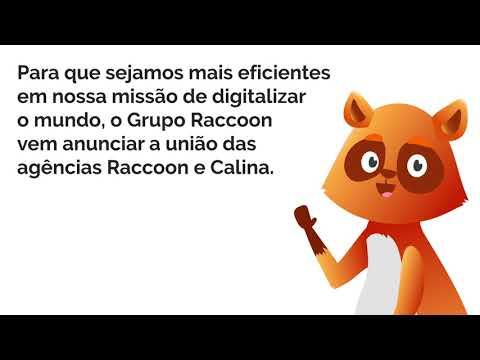 Fusão Agência Raccoon e Calina