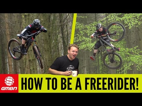 How To Be A Freeride Mountain Biker!