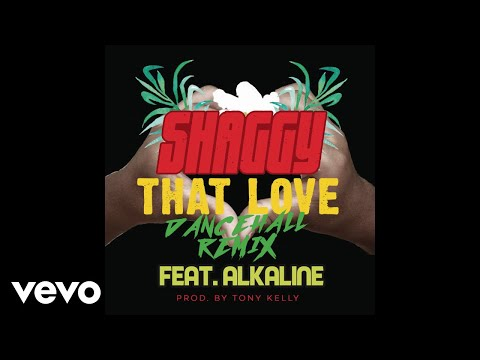Shaggy - That Love (Dancehall Remix) [Audio] ft. Alkaline