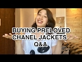 BUYING PRELOVED CHANEL JACKETS Q&A
