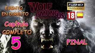 The Wolf Among Us Temporada 1 Capítulo 5 FINAL COMPLETO: Cry Wolf/Incitando al lobo-Español DIRECTO