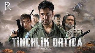 Tinchlik ortida (o'zbek film) | Тинчлик ортида (узбекфильм) 2019