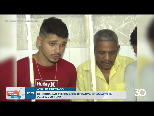 Bandidos sao presos após tentativa de assalto em Campina Grande  -Tambaú da Gente Noite