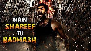 Main Shareef Tu Badmaash Latest Dubbed Movie 2019 | New Sauth Action Movie