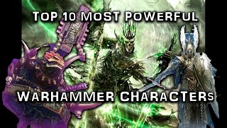 Top 10 Most Powerful Warhammer Fantasy characters