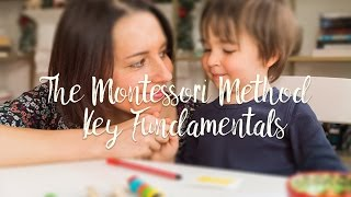 The Montessori Method | Key Fundamentals