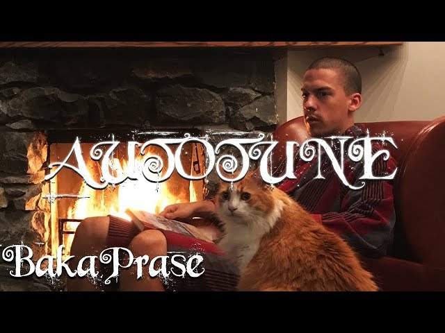 BakaPrase - AUTOTUNE (Official Music Video)