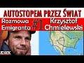 Rozmowa Emigranta #1 Krzysztof Chmielewski - autostopem i rowerem przez wszystkie stolice.
