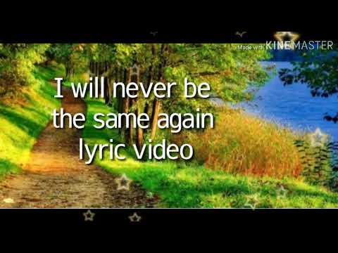 Download I WILL NEVER BE THE SAME AGAIN LYRIC VIDEO BY HILLSONGS