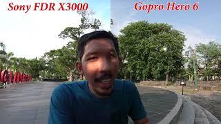 Mini Review Sony FDR X-3000 Vs Gopro Hero 6
