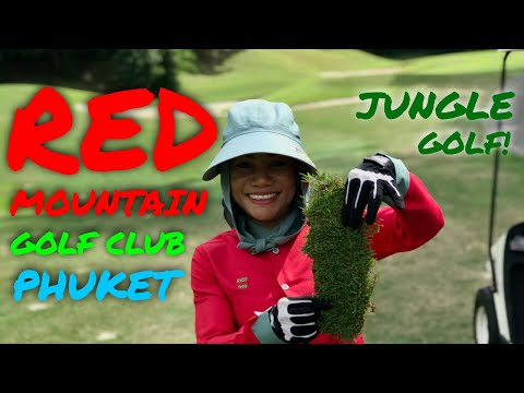 RED MOUNTAIN GOLF CLUB PHUKET COURSE VLOG - JUNGLE GOLF!!!