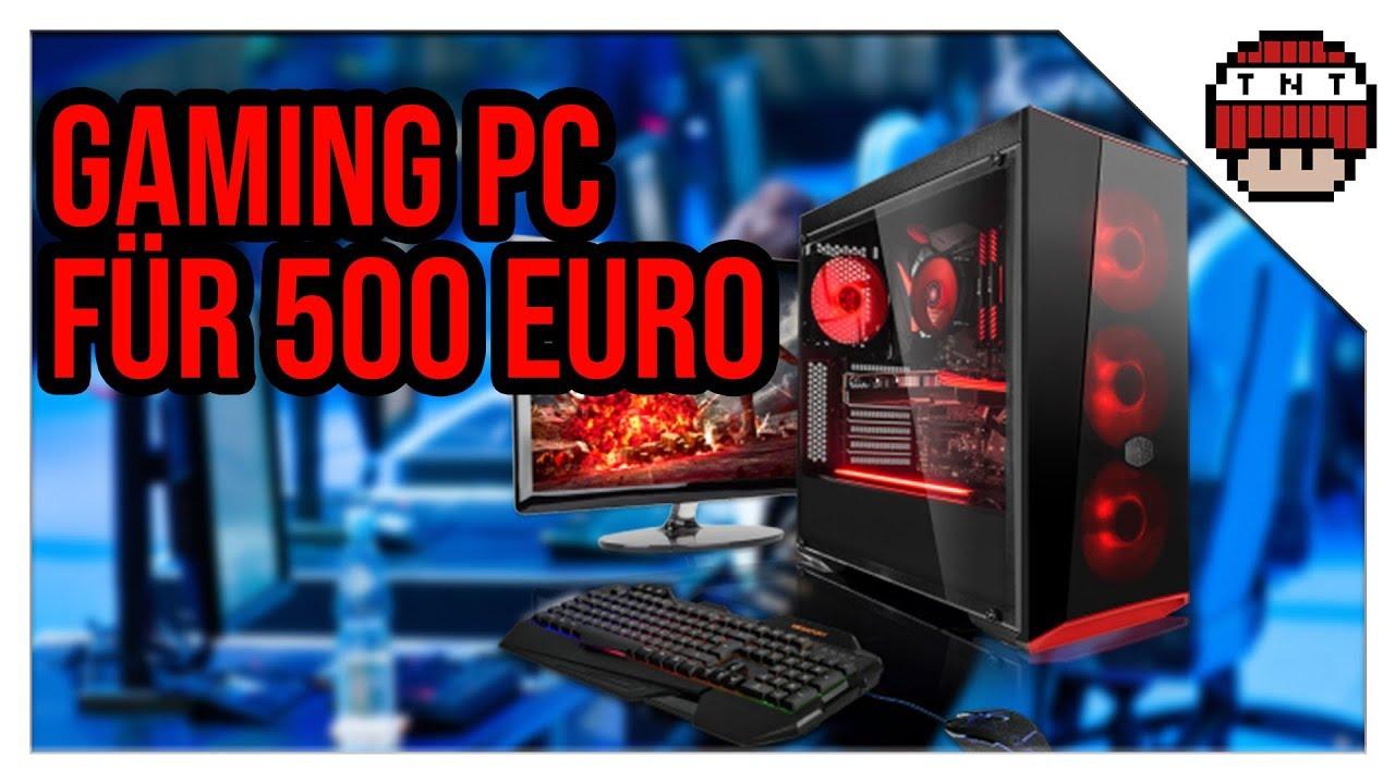Gaming Pc Fur 500 Euro Zusammenstellen 2018 Selber Bauen Gaming