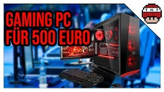 pc gaming 500 euro make money from home speed wealthy. Black Bedroom Furniture Sets. Home Design Ideas