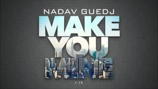 Nadav Guedj - Make You Mine -