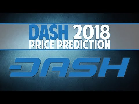 Dash 2018 price prediction - The everyday usage cryptocurrency