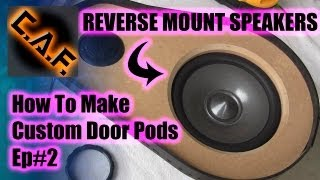 Fiberglass Door Panels Pods - Video Step 2 Reverse Mount Caraudiofabrication