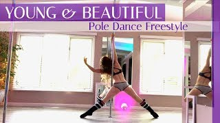 Young & Beautiful : Pole Dance Freestyle