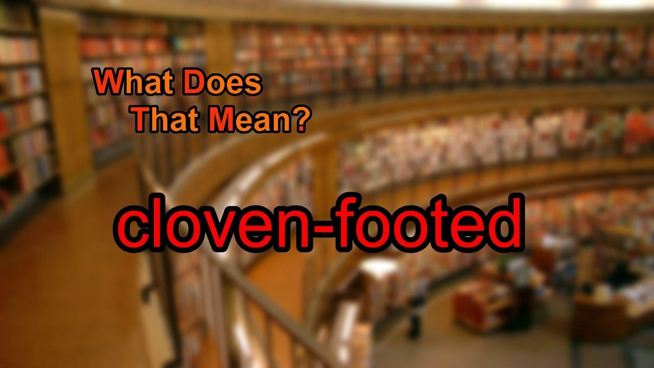 Define cloven footed