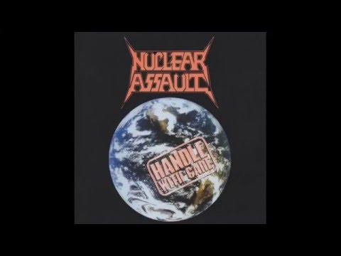 Nuclear Assault - Handle with Care - Limited Edition (Full Album) - 1989