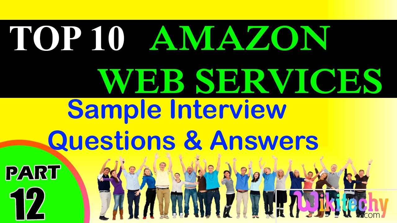 amazon web services top most important interview questions and amazon web services top most important interview questions and answers for freshers