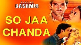 So Jaa Chanda - Mission Kashmir | Mahalaxmi | Shankar Ehsaan Loy