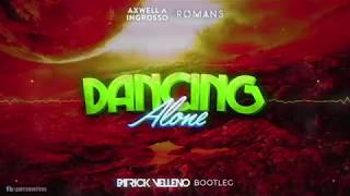 Axwell Λ Ingrosso  ft. RØMANS – Dancing Alone (Patrick Velleno Bootleg)