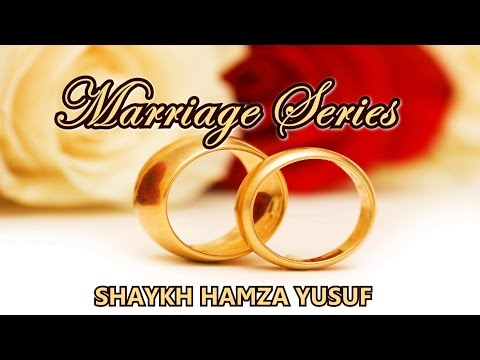 Love and Marriage in Islam - Shaykh Hamza Yusuf | FULL LECTURE