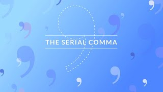 The Serial Comma - Merriam-Webster Ask the Editor