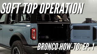 2021 Ford Bronco Soft Top Operation | Bronco How-To: Ep. 1 | Bronco Nation