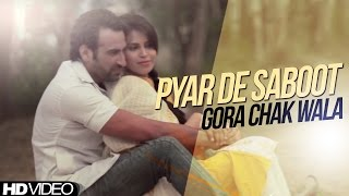 Pyar De Saboot | Gora Chak Wala | || Brand New Punjabi Song || [ Official Video ] 2014 - Anand Music