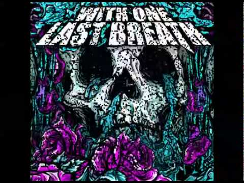 With one last breath wake the dead