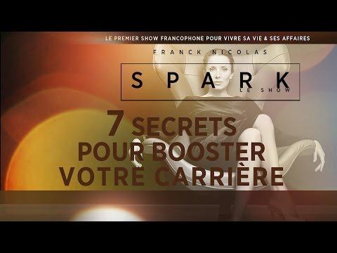 7 secrets pour booster votre carrière & vos affaires - SPARK LE SHOW - Franck Nicolas