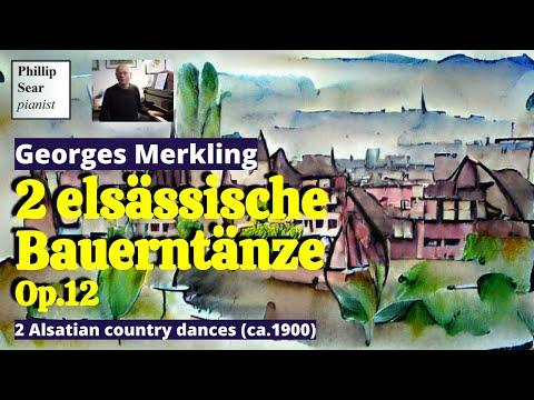 Georges Merkling : 2 elsässische Bauerntänze , Op. 12