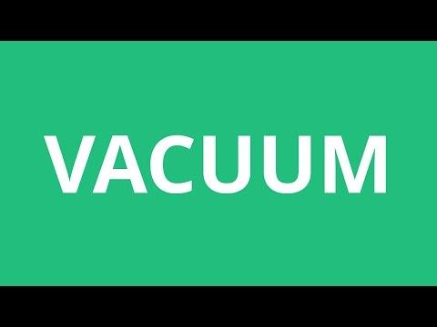 How To Pronounce Vacuum - Pronunciation Academy