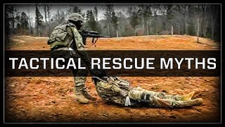 Tactical Rescue Myths