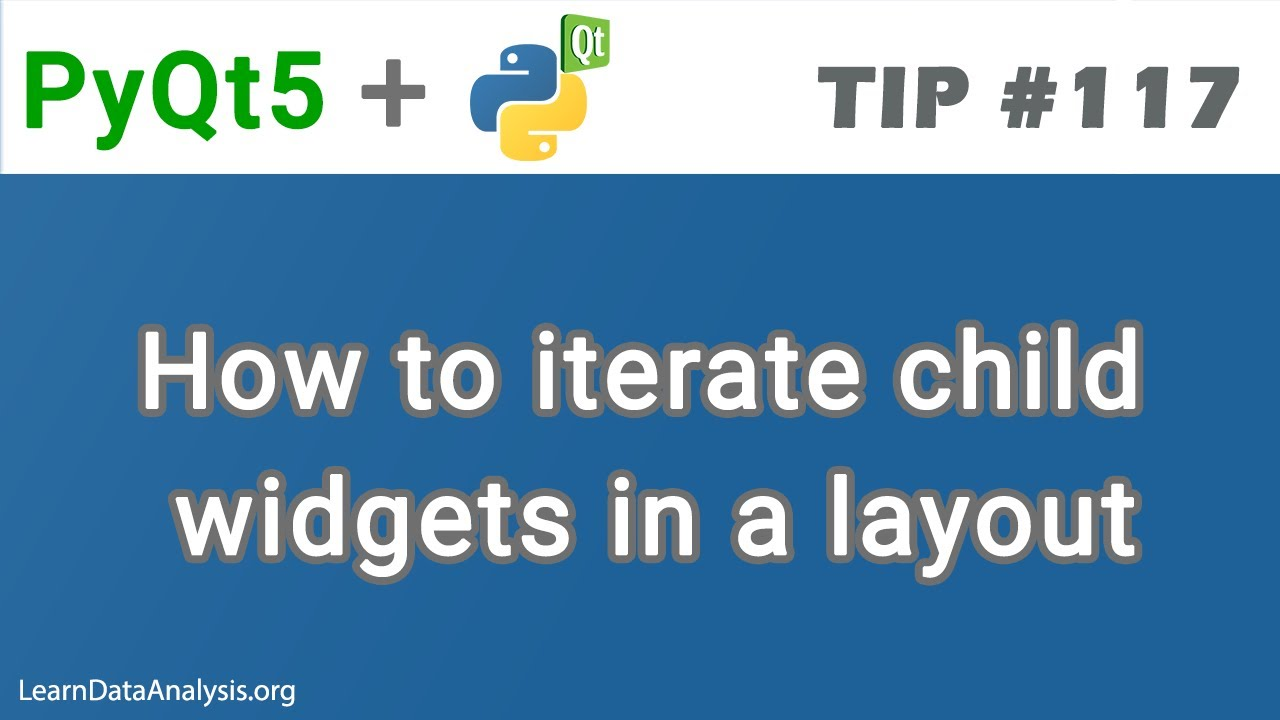 How to Iterate Widgets in a Layout with PyQt5