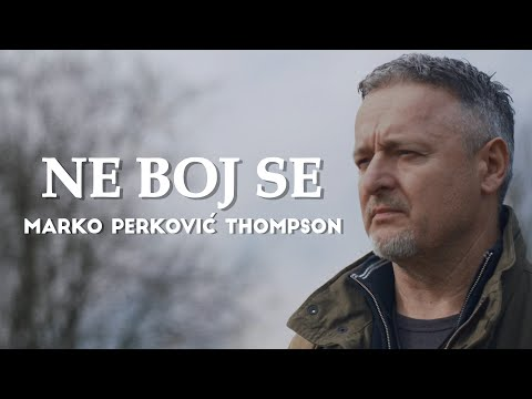 Marko Perković Thompson - Ne boj se (Official video 2020)
