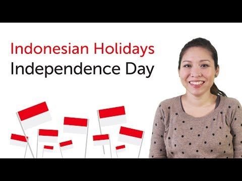 Indonesian Holidays - Independence Day - Hari Kemerdekaan Republik Indonesia